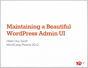 Maintaining a Beautiful WordPress Admin UI Slide